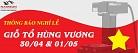 Thông báo nghỉ lễ Giỗ tổ Hùng Vương, 30/04 & 01/05/2016